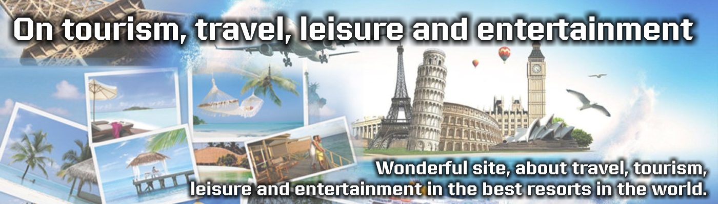 On tourism, travel, leisure and entertainment
